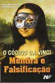 O Codigo da Vinci - Mentira e Falsificacao