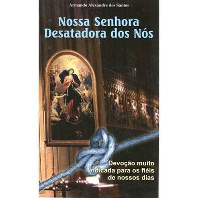 LIVRO NOSSA SENHORA DESATADORA DOS NOS