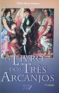 O LIVRO DOS TRES ARCANJOS - PLINIO MARIA SOLIMEO