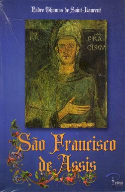 SAO FRANCISCO DE ASSIS - PE. THOMAS DE SAINT-LAURENT