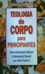 Livro Teologia do Corpo para Principiantes - Christopher West