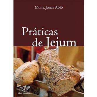 Livro Praticas de jejum - Padre Jonas Abib - Formas Benéficas de Praticar