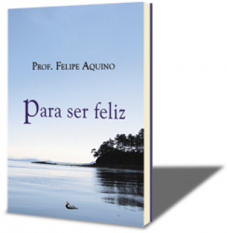 Para ser Feliz - Prof. Felipe Aquino