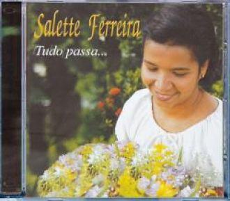 CD Tudo Passa... - Salette Ferreira
