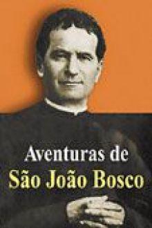 Aventuras de Sao Joao Bosco