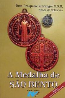 A Medalha de Sao Bento - Dom Prospero Gueranger