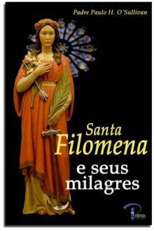 SANTA FILOMENA e SEUS MILAGRES - PADRE PAULO SULLIVAN