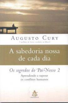 A sabedoria nossa de cada dia - Augusto Cury
