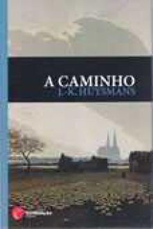 A Caminho - J. K. Huysmans