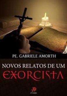 Novos Relatos de um exorcista Gabriele Amorth