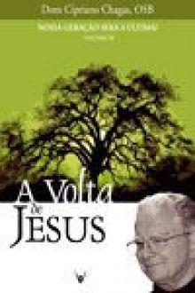 Nossa Geração Será a Última? (Volume III) A Volta de Jesus - Dom Cipriano Chagas