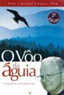 O Voo da Aguia - Dom Cipriano Chagas