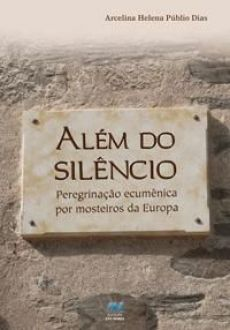 Alem do silencio - Arcelina Helena Publio Dias
