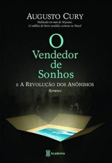 O Vendedor De Sonhos E A Revolucao Dos Anonimos - Augusto Cury