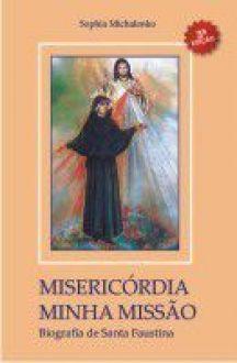Misericórdia Minha Missão - Sophia Michalenko