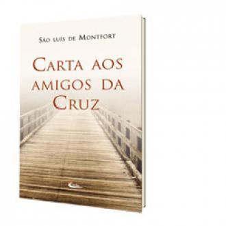 Carta aos Amigos da Cruz - Sao Luis de Montfort