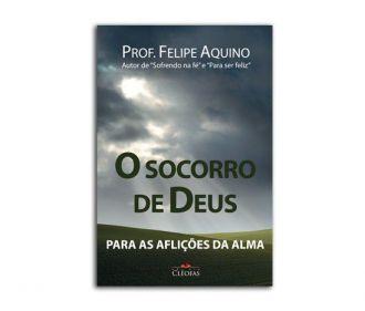 Livro O Socorro de Deus Para as Aflições da Alma - Prof. Felipe Aquino - Os Males da Alma