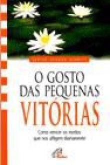 O Gosto das pequenas vitorias - Carlos Afonso Schmitt