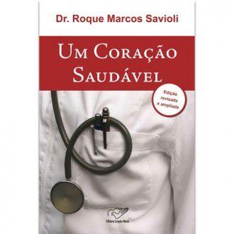 Um coracao saudavel - Dr. Roque Savioli (Versao Atualizada)