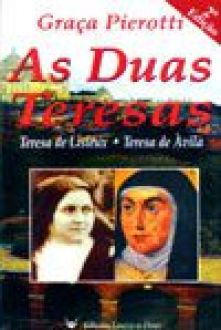 As Duas Teresas - Graca Pierotti
