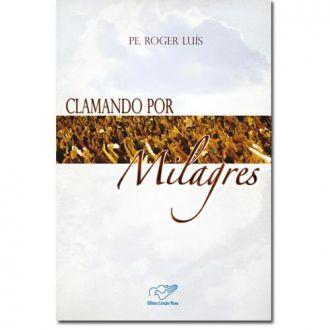 Clamando por Milagres - Pe. Roger Luis