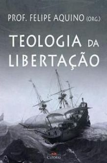 Teologia da Libertacao - Prof. Felipe Aquino