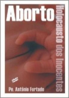 DVD Aborto - Holocausto dos inocentes