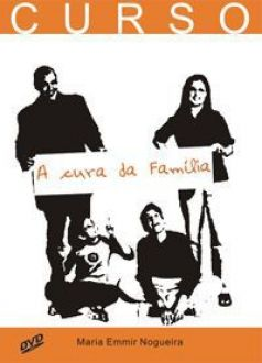DVD CURSO: A CURA DA FAMILIA - EMMIR NOGUEIRA