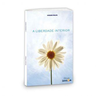 Livro A Liberdade Interior - Entregando a Deus - Jacques Philipe