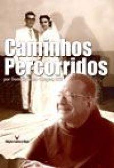 Caminhos Percorridos - Dom Cipriano Chagas