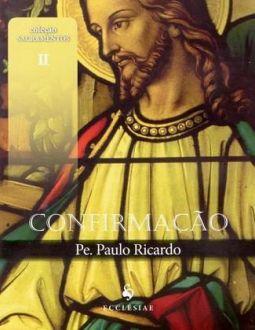 CONFIRMAÇÃO - PADRE PAULO RICARDO (DVD)