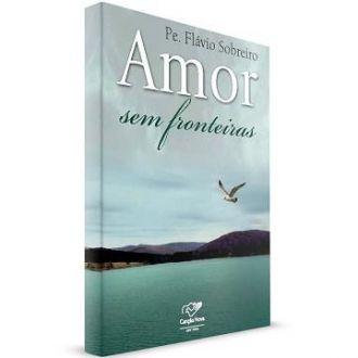 AMOR SEM FRONTEIRAS - PADRE FLAVIO SOBREIRO