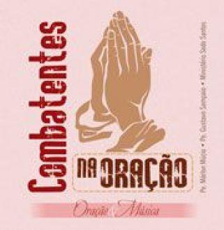 CD COMBATENTES NA ORAÇÃO: ORAÇÃO & MÚSICA - PE. MÁRLON MÚCIO
