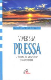 VIVER SEM PRESSA - CARLOS AFONSO SCHMITT