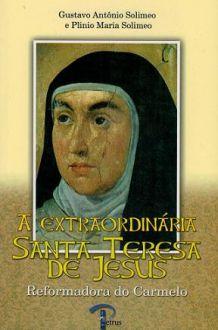 A EXTRAORDINARIA SANTA TERESA DE JESUS - PLINIO MARIA SOLIMEO