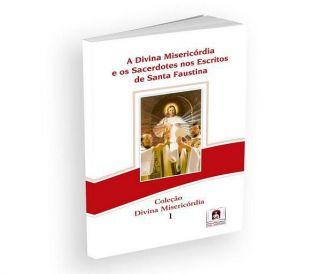 A Divina Misericórdia e os Sacerdotes nos escritos de Santa Faustina