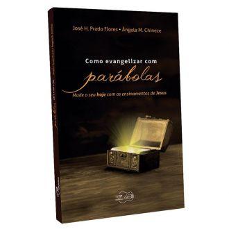 Como Evangelizar com Parábolas - Prado Flores / Angela Chineze