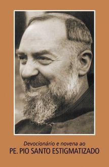 Devocionário e novena ao Padre Pio Santo Estigmatizado