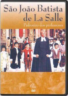 Filme São João Batista de La Salle, Padroeiro dos professores