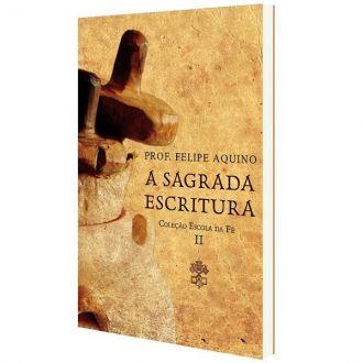 Livro Escola da Fé: Volume II - A Sagrada Escritura - Prof. Felipe Aquino