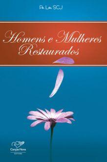 Homens e Mulheres Restaurados - Pe. Leo