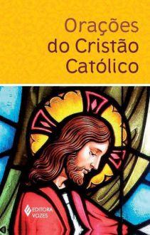 Livro Orações do Cristão Católico - Orações e novenas diárias