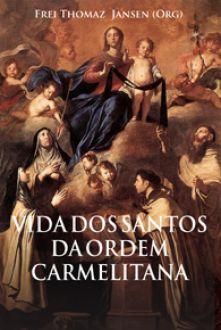 Livro Vida dos Santos da Ordem Carmelitana - Frei Thomaz Jansen