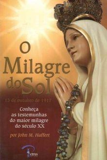 O MILAGRE DO SOL - JOHN M. HAFFERT