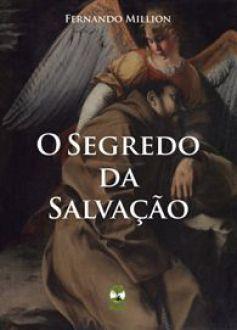O Segredo da Salvação - Fernando Million