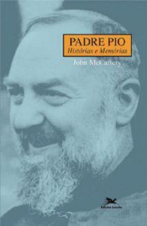 Padre Pio, Histórias e Memórias - John McCaffery