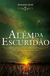 Alem da Escuridao - Agnaldo Jose