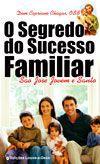 Livro O Segredo do Sucesso Familiar: Exemplo de Vida - Dom Cipriano Chagas