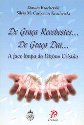 De graça recebestes… de graça dai… - Donato Krachevski e Silvia M. Carbonari Krachevski