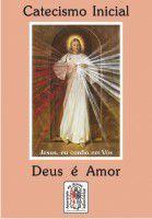 Catecismo Inicial Deus é Amor